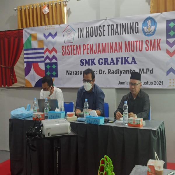 IN HOUSE TRAINING SISTEM PENJAMIN MUTU SMK GRAFIKA TANGERANG Oleh : Dr. Radiyanto, M.Pd